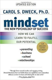 Mindset: The New Psychology of Success by Carol Dweck PhD