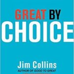 Great by Choice: Uncertainty, Chaos, and Luck--Why Some Thrive Despite Them All by Jim Collins